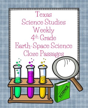 Texas Science Studies Weekly 4th Grade Earth-Space Science Cloze Passages