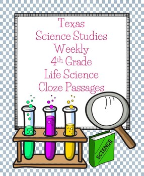 Texas Science Studies Weekly 4th Grade Life Science Cloze Passages