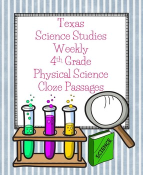 Texas Science Studies Weekly 4th Grade Physical Science Cloze Passages