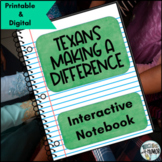 Texans Making a Difference INTERACTIVE NOTEBOOK
