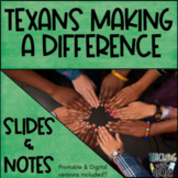 Texans Making a Difference - Slides & Notes
