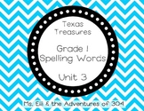 Texas Treasures Grade 1 - Spelling Words - Unit 3