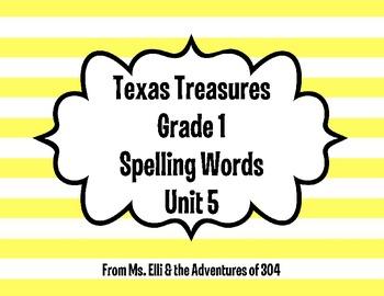 Texas Treasures Grade 1 Spelling Words - Unit 5