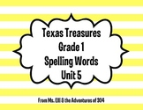 Texas Treasures Grade 1 Spelling Words - Unit 5