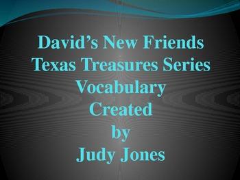 Texas Treasures  David's New Friends Vocabulary second grade