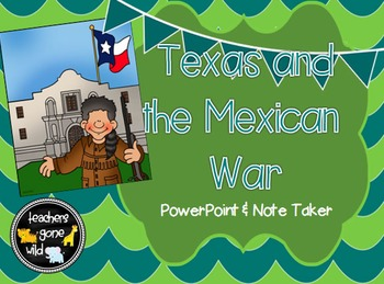 Texas and the Mexican War PowerPoint & Note Taker