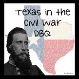 Texas History 7th Grade - Texas in the Civil War Primary Sources and DBQ Writing