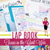 Texas In the  CIVIL WAR and RECONSTRUCTION Lap Book and Readings 7th Grade