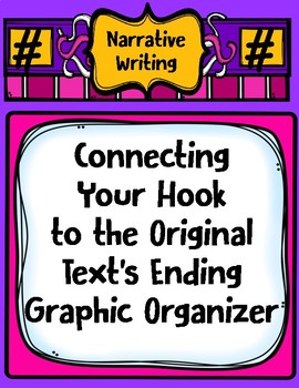 Text Based Narrative Writing - Connecting the Hook to the Original Text's Ending