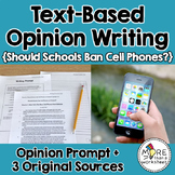 Text-Based Opinion Writing Practice (Should Schools Ban Cell Phones on Campus?)
