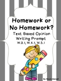 Text Based Opinion Writing Prompt- Should students be assigned homework?