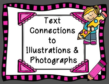 Text Connections to Illustrations and Photographs Graphic Organizers