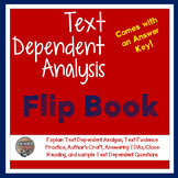 Text Dependent Analysis Flip Book  - TDQ, Text Evidence, a