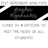 Text Dependent Analysis - TDA - Graphic Organizers