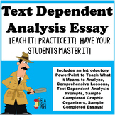 Text Dependent Analysis ~ Teach It! Practice It! Have Your Students Master It!
