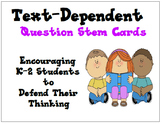 K-2 Text-Dependent Question Stem Cards for Close Reading