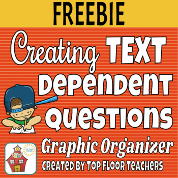 Text Dependent Questions Graphic Organizer FREEBIE