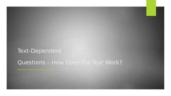 Text-Dependent Questions - How Does the Text Work?