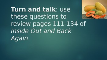 Text Dependent Questions for Pgs 111-134 Inside Out and Back Again