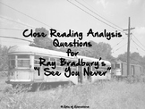 """Text-Dependent Questions for Ray Bradbury's """"I See You Never"""""""