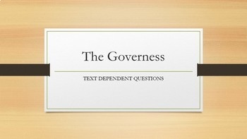 Text Dependent Questions for The Governess