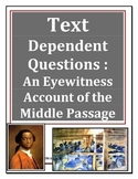Text Dependent Questions on the Middle Passage