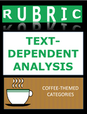 Rubric:  Text-Dependent Analysis, Coffee-Themed!