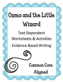 Text Dependent Worksheets/ Evidence Based Writing - Ozma a