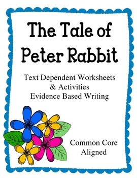 Text Dependent Worksheets. Evidence Based Writing. The Tale of Peter Rabbit