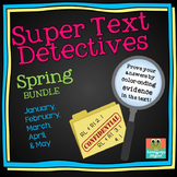 Text Detectives- Find the Text Evidence Spring BUNDLE! (January- May)