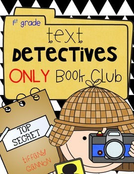 Text Detectives ONLY! Book Club {First Grade}
