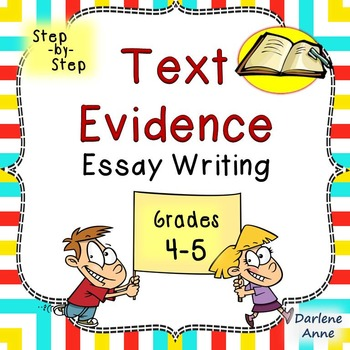 Text Evidence Essay Writing: Grades 4-5