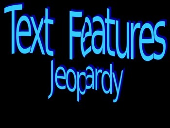 Text Feature Jeopardy Game!