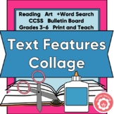 Text Features Collage: Reading, Art, Bulletin Board, CCSS, Grades 3-6