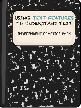 Text Features- Independent Practice Pack