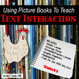 Using Picture Books to Teach Text Interaction