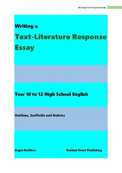 Text-Literature Response Essay Scaffolds for Years 9-12 High School English