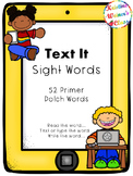 Text Me Sight Words (Primer Dolch Words}