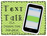 Text Message Talk *ELA Grammar Standards* Grades 3-5 Common Core Aligned
