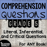Literal and Inferential Comprehension Questions for ANY book! (Grade 5)