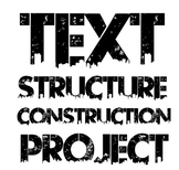 Text Structure Construction Project