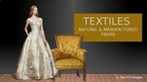 Textiles:  Natural and Manufactured Fibers