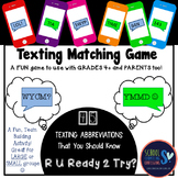 Texting GAME - 45 Different Texting Abbreviations for your students to match!