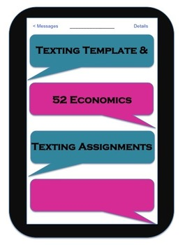 Texting Template and 52 Economics Texting Assignments