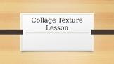 Texture Collage Lesson