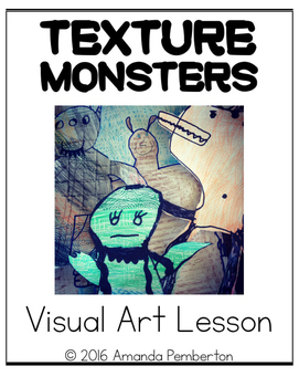 Texture Monster Visual Art Lesson