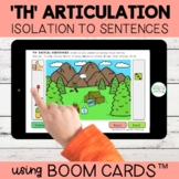 Th Articulation Boom Cards™ | Isolation to Sentences | Dis