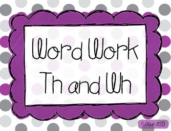 Th and Wh Word Work