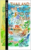 Thailand: The Right Kind of Tiger ~ Book 4 (world culture adventure)
