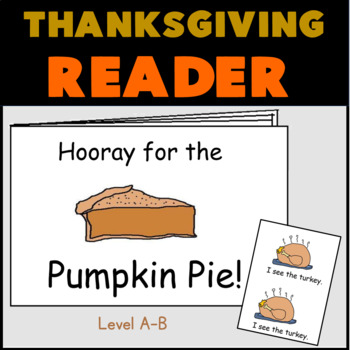 Thanksgiving Reader Guided Reading Level A/B: Hooray for the Pumpkin Pie!